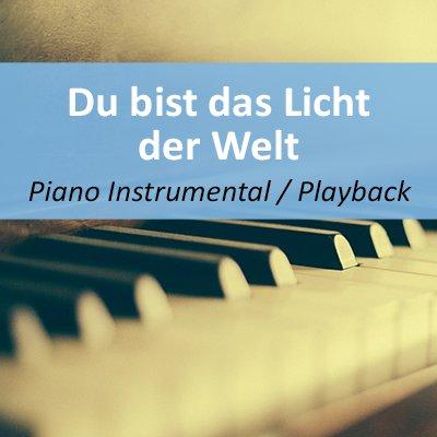 Du bist das Licht der Welt Playback Instrumental