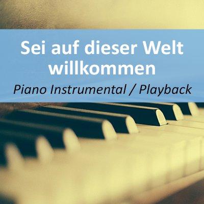 Sei auf dieser Welt willkommen Playback Instrumental