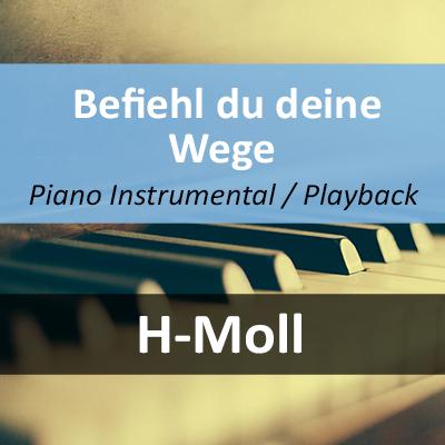 Befiehl du deine Wege Instrumental Playback H-Moll