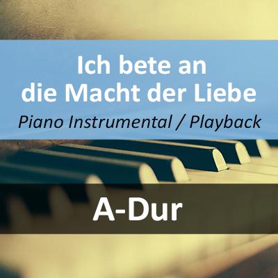 Ich bete an die Macht der Liebe Instrumental Playback A-Dur
