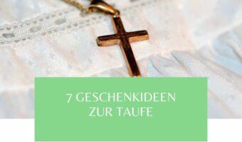 Geschenkideen zur Taufe als Gast Angehöriger oder Pate